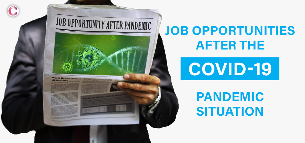 Job opportunities after the COVID-19 pandemic situation:
