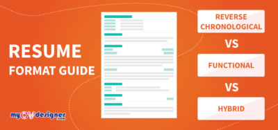 Resume Format Guide: Reverse Chronological vs. Functional vs. Hybrid Resumes