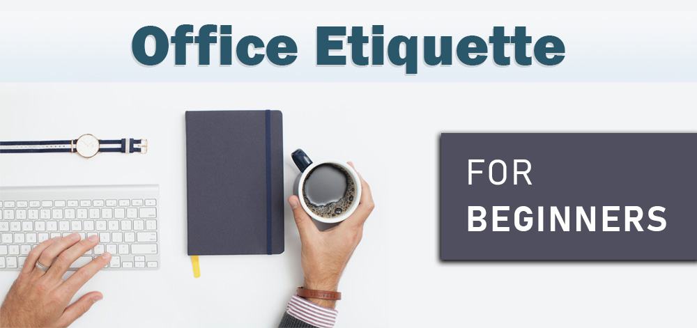 You are currently viewing 17 Office Etiquette For Beginners